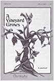 img - for A Vineyard Grows (Amid the World's Bleak Wilderness) (SATB and Organ) book / textbook / text book