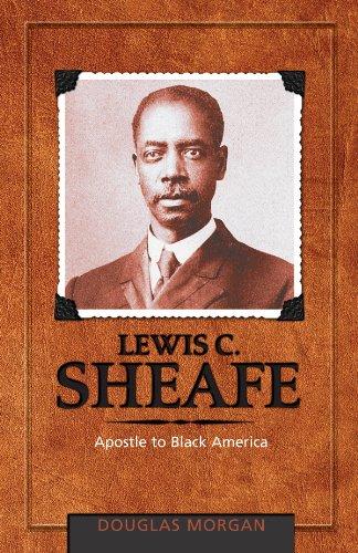 Lewis C. Sheafe: Apostle to Black America (Adventist Pioneer Series)