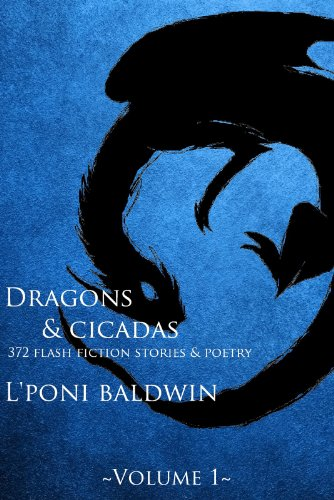 Book: The Society On Da Run - Dragons and Cicadas (Short Story Collection) by L'Poni Baldwin