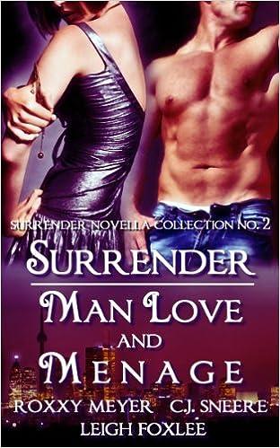 Surrender: Man Love and Menage (Surrender Series Book 16)