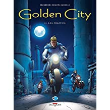 GOLDEN CITY T.11 : LES FUGITIFS