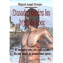 Ziusudra contra los hijos de Anac (Spanish Edition) Apr 19, 2013