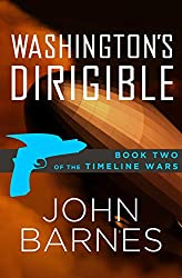 Washington's Dirigible (The Timeline Wars Book 2)
