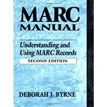 MARC Manual: Understanding and Using MARC Records