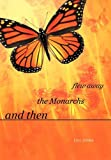And Then the Monarchs Flew Away, Lou Jones, 1462009581