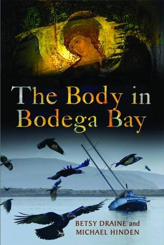 The Body in Bodega Bay: A Nora Barnes and Toby Sandler Mystery