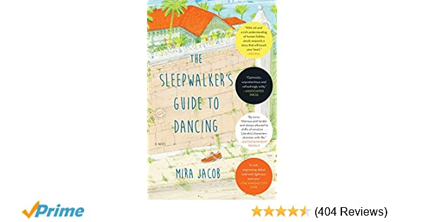 The Sleepwalkers Guide To Dancing A Novel Mira Jacob