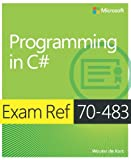 Programming in C#: Exam Ref 70-483