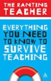 Everything You Need to Know to Survive Teaching, Ranting Teacher Staff, 0826475345