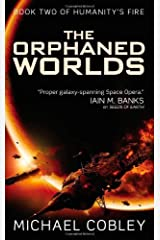 The Orphaned Worlds (Humanity's Fire) by Michael Cobley (2012-10-30)
