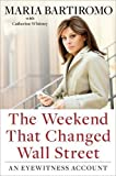 By Maria Bartiromo: The Weekend That Changed Wall Street: An Eyewitness Account