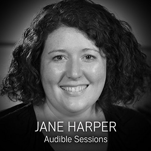 Jane Harper: Audible Sessions: FREE Exclusive interview