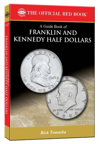 Hollow Medal - A Guide Book of Franklin and Kennedy Half Dollars (Official Red Book: Bowers)