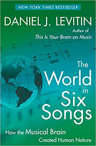 The World in Six Songs: How the Musical Brain Created Human Nature ...