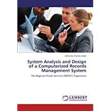 System Analysis and Design of a Computerized Records Management System: The Nigerian Postal Services (NIPOST) Experience