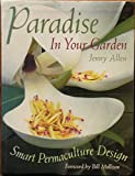 img - for Paradise In Your Garden: Smart Permaculture Design book / textbook / text book