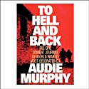 To Hell and Back Audiobook by Audie Murphy Narrated by Tom Parker