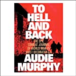 To Hell and Back  | Audie Murphy