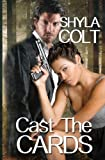Cast the Cards, Shyla Colt, 1301048054