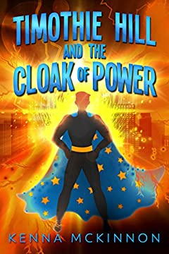 Timothie Hill and the Cloak of Power