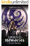 Twisted Memories (Unbinding Fate Book 4)