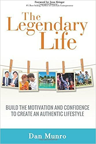Book The Legendary Life: Build the Motivation and Confidence to Create an Authentic Lifestyle by Munro, Daniel (2015)