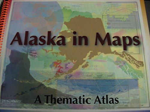Alaska in Maps: A Thematic Atlas