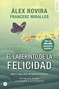 El laberinto de la Felicidad: Un relato sobre la alegría y la plenitud (Spanish Edition)