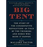 img - for Big Tent: The Story of the Conservative Revolution--As Told by the Thinkers and Doers Who Made It Happen (Hardback) - Common book / textbook / text book