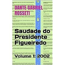 Saudade do Presidente Figueiredo: Volume 1: 2002 (Portuguese Edition)
