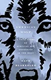 img - for American Wolf: A True Story of Survival and Obsession in the West book / textbook / text book