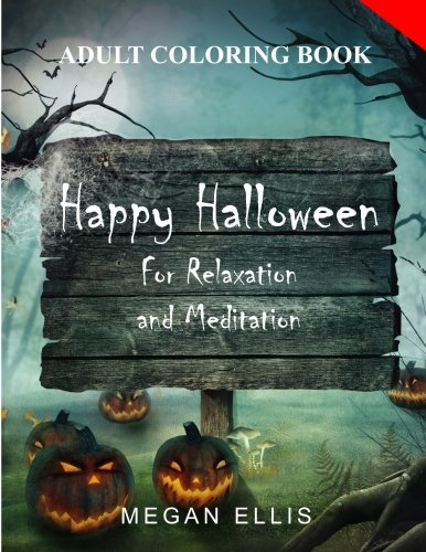Adult Coloring Book: Happy Halloween : for Relaxation and Meditation -