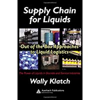 Supply Chain for Liquids: Out of the Box Approaches to Liquid Logistics