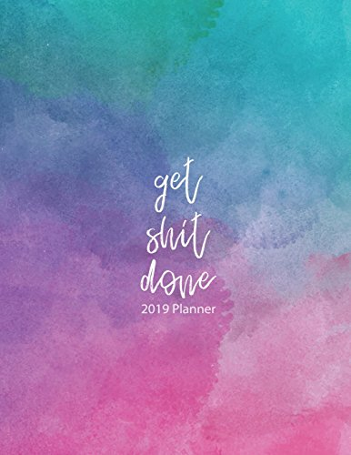 Get Shit Done  2019 Planner Colorful Watercolor, Hand Drawn, A Year, 12 Month, 52 Week journal, Monthly Planner, Weekly Planner, Calendar, Schedule, ... Personal Management, 8.5 x 11 inch 120 pages [Design, Blue Lover] (Tapa Blanda)