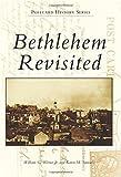 Bethlehem Revisited, William G. Weiner Jr and Karen M. Samuels, 1467122394