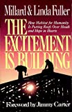 img - for The Excitement Is Building: How Habitat for Humanity Is Putting Roofs over Heads and Hope in Hearts book / textbook / text book