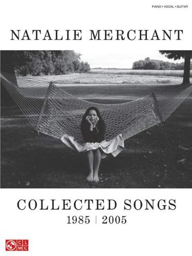 Cherry Lane Natalie Merchant Collected Songs 1985/2005 arranged for piano, vocal, and guitar (P/V/G) ()