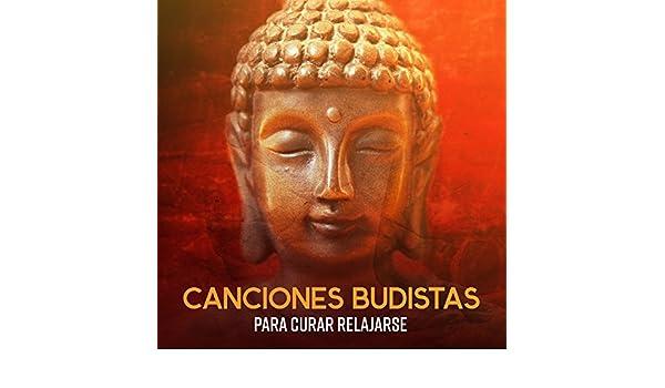 Canciones Budistas para Curar Relajarse: Música de ...