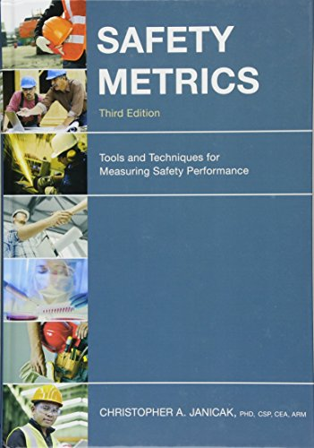 - Safety Metrics: Tools and Techniques for Measuring Safety Performance