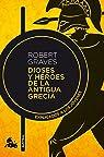 Dioses y héroes de la antigua Grecia par Graves