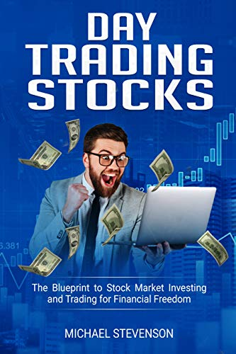 Day Trading Stocks: The Blueprint to Stock Market Investing and Trading for Financial Freedom