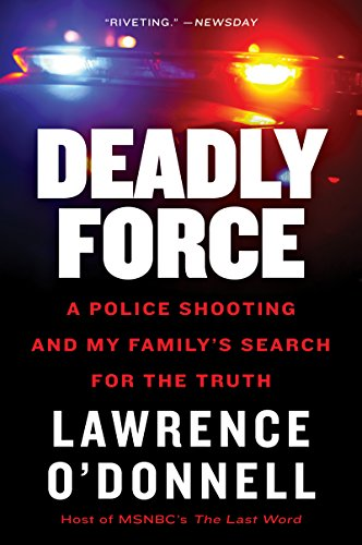 Deadly Force: How a Badge Became a License to Kill cover