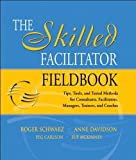 img - for The Skilled Facilitator Fieldbook (text only) 1st (First) edition by R.Schwarz A. Davidson by P. Carlson by S.McKinney book / textbook / text book