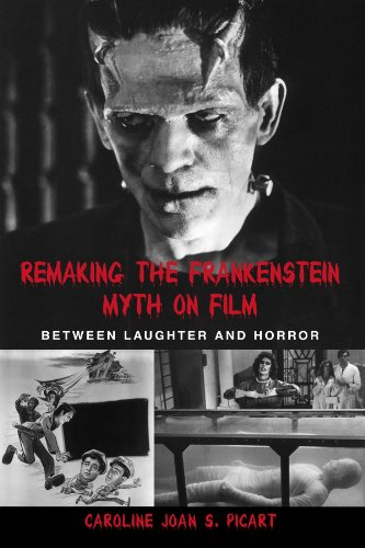 Remaking the Frankenstein Myth on Film: Between Laughter and Horror (SUNY series in Psychoanalysis and Culture)
