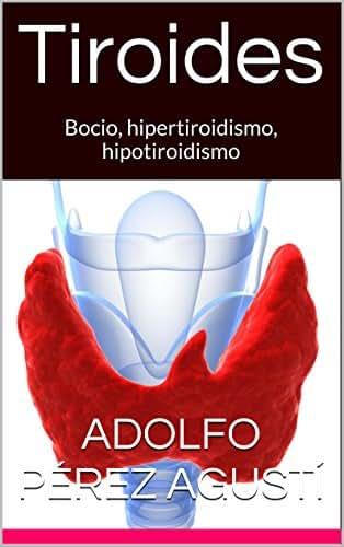 Tiroides: Bocio, hipertiroidismo, hipotiroidismo (Tratamiento natural nº 23) (Spanish Edition)