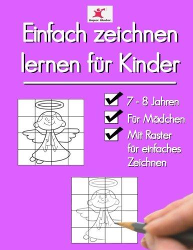 Download Einfach zeichnen lernen für Kinder: Tolle Motive für Mädchen ab 7 - 8 Jahren (German Edition) PDF