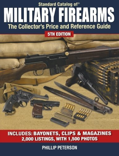 Standard Catalog of Military Firearms: The Collector's Price and Reference Guide ebook