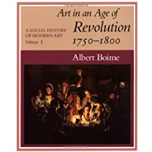 A Social History of Modern Art, Volume 1: Art in an Age of Revolution, 1750-1800