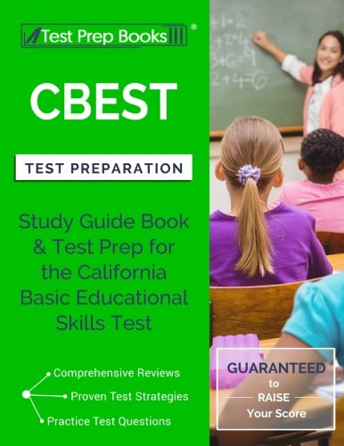 CBEST Test Preparation: Study Guide Book & Test Prep for the California Basic Educational Skills Test