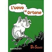 L'uovo di Ortone [ Italian edition of Horton Hatches the Egg ]